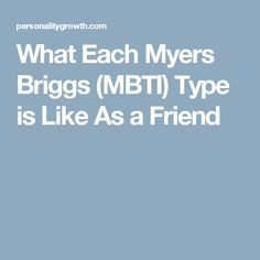What Each Myers Briggs (MBTI) Type is Like As a Friend