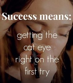 #BeautyQuotes This is the success definition for #CatEye lovers. What does success mean to you in #makeup?