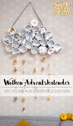 DIY Wolken-Adventskalender – Upcycling aus Blechdosen DIY upcycling advent calendar from tin cans. A nice idea for the 24 days before Christmas full of anticipation and small gifts. Tutorial from johannarundel. Upcycled Crafts, Diy And Crafts, Crafts For Kids, Summer Crafts, Fall Crafts, Easter Crafts, Diy Presents, Diy Gifts, Tin Can Lanterns