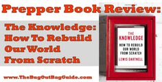 The Knowledge, by Lewis Dartnell teaches us how to rebuild our world after a collapse. This prepper book review tells you all you need to know about it!
