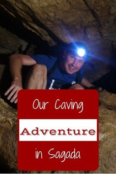 The story of our dramatic Caving Adventure in Sagada, the Philippines, including a video of our trip. Life Is An Adventure, Adventure Travel, Asia Travel, Travel Tips, Sagada, Online Travel, Explore Travel, Philippines Travel, Business Travel