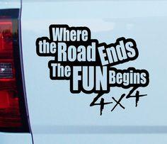 4x4 Where the road ends the Fun Begins Decal by CarDecalsByRino