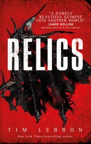 Relics ebook by Tim Lebbon  #KoboOpenUp #ReadMore #eBooks #ScienceFiction #Fantasy