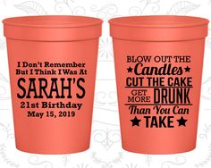 21st Birthday Party Cups, Personalized Birthday Cups, 21 and Legal, Blow out candles, cut cake, get drunk, Birthday Party Cups (20108)