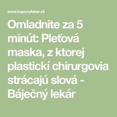Omladnite za 5 minút: Pleťová maska, z ktorej plastickí chirurgovia strácajú slová - Báječný lekár Nordic Interior, Lose Weight, Math Equations, Makeup, Beauty, Decor, Diet, Maquillaje, Dekoration