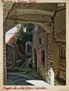 """LA SABINA nel Lazio-ITALIA_""""Cuts of sunshine through the alleys!"""""""