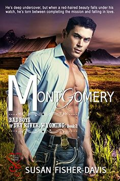 Montgomery (Bad Boys of Dry River, Wyoming Book 2) by Susan Fisher-Davis http://www.amazon.com/dp/B00XAX5HD4/ref=cm_sw_r_pi_dp_IhNQvb1A8K50E
