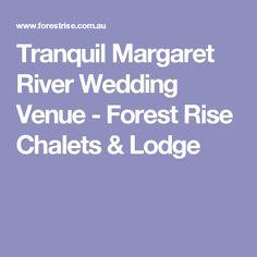 Tranquil Margaret River Wedding Venue - Forest Rise Chalets & Lodge