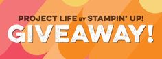 Project Life By Stampin' Up! Giveway : KreatesKards