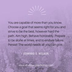 "Wonderful quote by Edward O. Wilson, author of the seminal text ""On Human Nature."" GO HERE --> www.all-about-psychology.com for free psychology information & resources."