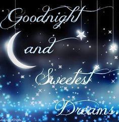 Good night beautiful!!!!! I hope you sleep well and have sweet dreams. I miss you Beautiful!!
