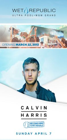 Wet Republic | Opening March 22nd | Calvin Harris April 7th