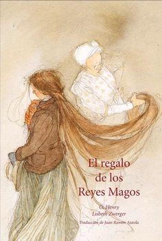 """O. Hendry / Lisbeth Zwerger. """"El regalo de los reyes magos"""". Editorial Gaviota. (10 a 12 años). Está en la biblio."""