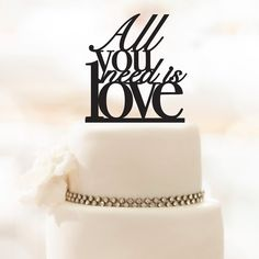 Wedding Cake Topper - All You Need is Love - Acrylic Cake Topper