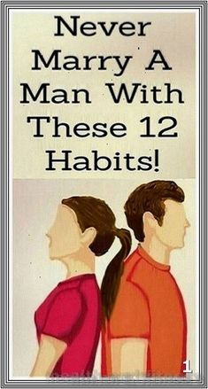 BEWARE, LADIES! NEVER MARRY A MAN WITH THESE 12 HABITS! | 234 health and fitness