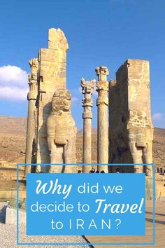 Why Did We Decide To Travel to Iran-
