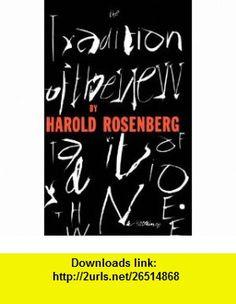 The Tradition Of The New (9780306805967) Harold Rosenberg , ISBN-10: 0306805960  , ISBN-13: 978-0306805967 ,  , tutorials , pdf , ebook , torrent , downloads , rapidshare , filesonic , hotfile , megaupload , fileserve