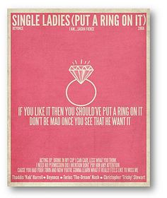 Single Ladies Beyonce minimalist song/lyric poster by At A Glance Graphics, via Flickr