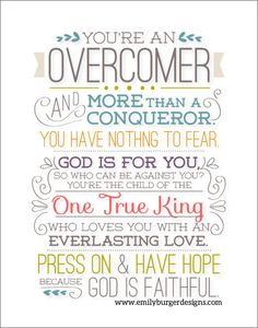 "Inspired by Mandisa's song ""Overcomer""! Do you have her album? If not, go get it right now. She is an amazing singer with a stunning gift. You will love it! This is printed on 8 by 10 archival artist paper using superior quality giclee printing. It came from the words out of my journal that I put together to encourage myself and others."