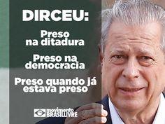 Brasil-PT-2015-Frase-Dirceu preso na ditadura, preso na...