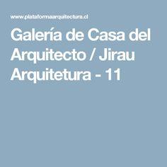 Galería de Casa del Arquitecto / Jirau Arquitetura - 11