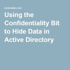 Using the Confidentiality Bit to Hide Data in Active Directory