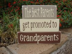 Grandparents Wood Stacker Blocks-The best Parents get promoted to Grandparents- block set by DeannasCraftCottage on Etsy https://www.etsy.com/listing/230416226/grandparents-wood-stacker-blocks-the