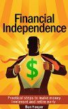 Free Kindle Book -  [Travel][Free] Financial Independence: Practical steps to make money irrelevant and retire early Check more at http://www.free-kindle-books-4u.com/travelfree-financial-independence-practical-steps-to-make-money-irrelevant-and-retire-early/