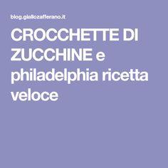 CROCCHETTE DI ZUCCHINE e philadelphia ricetta veloce