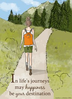 In life's journey, may happiness be your destination. ~ Rose Hill Designs by Heather A Stillufsen