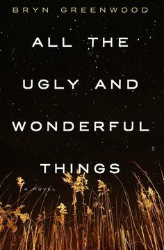 All the Ugly and Wonderful Things is a must-read.  5 STARS!!!