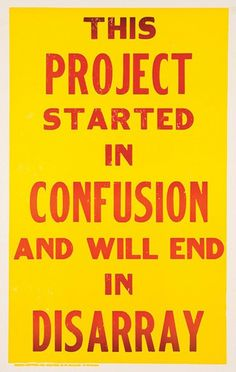 This project started in confusion and will end in disarray #sign #cubicle #humor