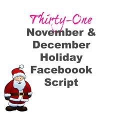 Thirty-One Holiday Facebook Party Script for November and December                                                                                                                                                                                 More