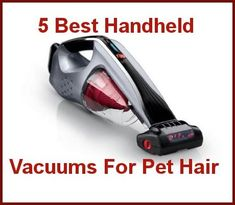 5 Best Hand-Held Vacuum Cleaners For Pet Hair Suction  ... from PetsLady.com ... The FUN site for Animal Lovers