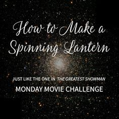 How to Make a Spinning Lantern | Monday Movie Challenge
