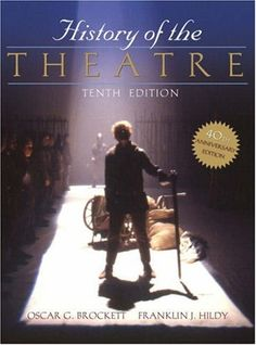 History of the Theatre by Oscar G. Brockett http://www.amazon.com/dp/0205511864/ref=cm_sw_r_pi_dp_-HVqub03AKR98
