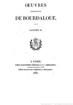 Oeuvres complètes de Bourdaloue. 3 / (précédées d'une notice sur la vie et les oeuvres de Bourdaloue, par J. Labouderie et de la préf. du P. Bretonneau)