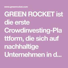 GREEN ROCKET ist die erste Crowdinvesting-Plattform, die sich auf nachhaltige Unternehmen in den Bereichen Energie, Umwelt, Mobilität und Gesundheit spezialisiert. Android Hacks, Platform, Sustainability, Things To Do, Health