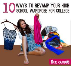 10 Ways To Revamp Your High School Wardrobe For College