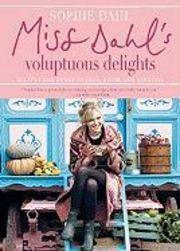 Miss Dahl's Voluptuous Delights: Recipes for Every Season, Mood, and Appetite - Sophie Dahl - 9780061450990 | Bokus bokhandel
