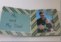 MY VERSION:  DIY Daddy board book---make 12x12 HM scrapbook pages, buy a 6x6 board book at Target.  Cut and Modge Podge!