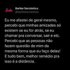 "Barbie Sarcastica ® on Instagram: ""Siga as melhores reflexões @sobrereflexaoo 📌"" Sad Life, Insta Story, Cute Quotes, Barbie, Messages, Mood, Thoughts, Humor, Feelings"