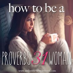 """Have you heard of the Proverbs 31 woman? You know, the seemingly """"perfect"""" woman found in chapter 31 of the book of Proverbs? She seems to…"""