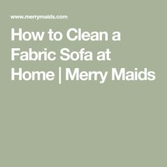 How to Clean a Fabric Sofa at Home Clean Fabric Couch, Fabric Sofa, Cushions On Sofa, Steam Cleaner Solution, Best Steam Cleaner, Cleaning Solutions, Cleaning Hacks, Red Wine Stains, Steam Cleaning