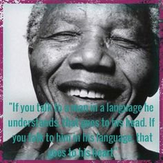 """""""If you talk to a man in a language he understands, that goes to his head. If you talk to him in his language, that goes to his heart. International Mother Language Day, Heavy Heart, Hope For The Future, World Languages, One Year Ago, Grateful Heart, Nelson Mandela, Evolution, People"""