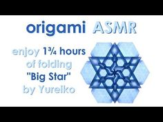 "Origami ASMR (no talking): Tessellation ""Big Star"" by Melina ""Yureiko"" Hermsen - YouTube"