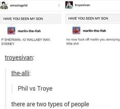 I'd be a mix of both if they asked me again I would be Troye