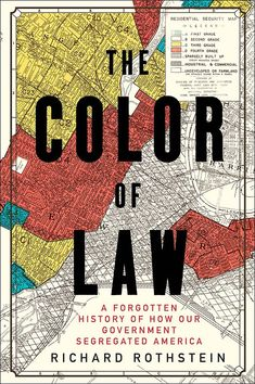 Recently long-listed for the National Book Award for nonfiction, Richard Rothstein's The Color of Law is an accessible and powerful account of how metropolitan America became racially segregated ...