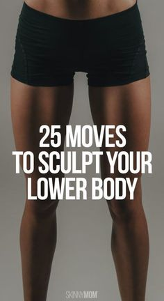 How Low Can You Go? 25 Moves to Sculpt Your Lower Body [VIDEO]