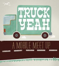 Truck Yeah: A Mobile Meet Up